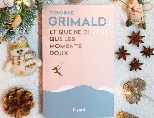 Et que ne durent que les moments doux - Virginie Grimaldi (aux éditions Fayard)