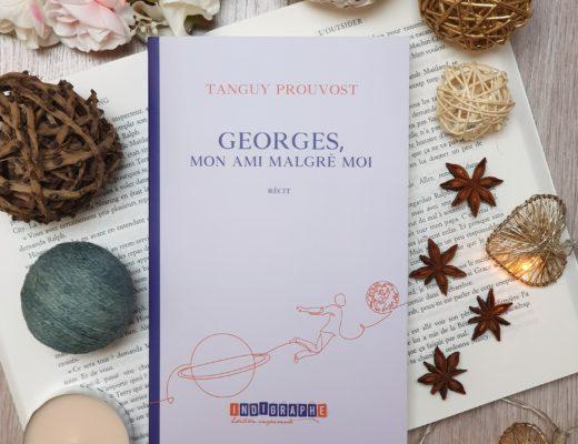 Georges mon ami malgré moi - Tanguy Prouvost (aux éditions Indigraphe)