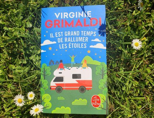Il est grand temps de rallumer les étoiles - Virginie Grimaldi (Roman paru aux éditions Le Livre de Poche)