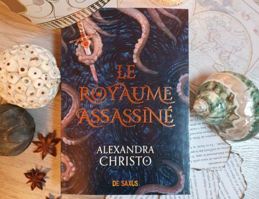 Le Royaume Assassiné - Alexandra Christo (aux éditions De Saxus)