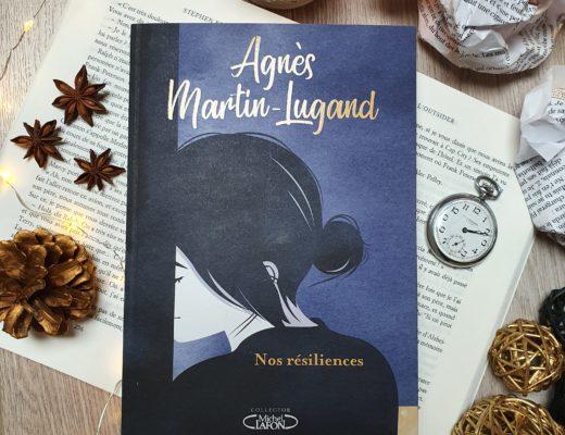 Nos Résiliences - Agnès Martin Lugand (aux éditions Michel Lafon)
