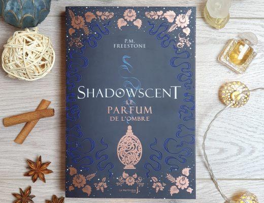 Shadowscent - P.M. Freestone (aux éditions La Martinière)