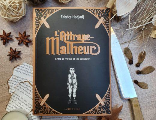 L'Attrape-Malheur, tome 1 - Fabrice Hadjadj aux éditions La Joie de Lire