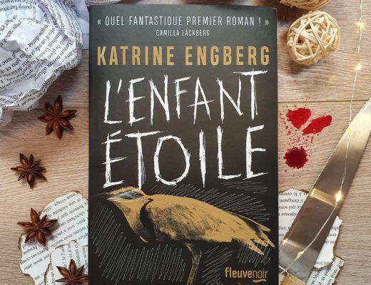 """""""L'Enfant Etoile"""" - Katrin Engberg (disponible aux éditions Fleuve Noir)"""